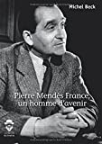 Pierre Mendès France, un homme d'avenir