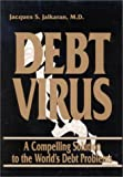 Debt Virus, Jacques S. Jaikaran, 0944435351