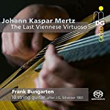 Johann Kasper Mertz: The Last Viennese Virtuoso