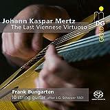 Mertz: The Last Viennese Virtuoso