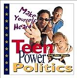Teen Power Politics, Sara Jane Boyers, 0761313915