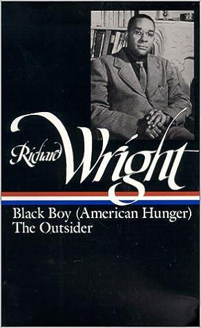 richard wright   later works  black boy  american hunger   the    richard wright   later works  black boy  american hunger   the outsider  richard wright      amazon com  books