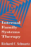 Internal Family Systems Therapy (The Guilford Family Therapy)
