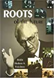Roots of the Future, Herbert A. Friedman, 965229201X