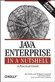 Java Enterprise in a Nutshell (In a Nutshell (O'Reilly))