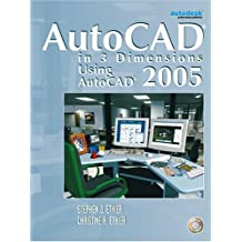 AutoCAD in 3 Dimensions Using AutoCAD 2005