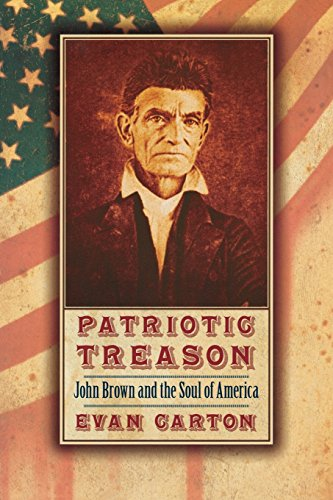 Book: Patriotic Treason - John Brown and the Soul of America by Evan Carton