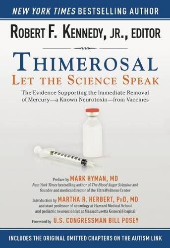 Thimerosal: Let the Science Speak: The Evidence Supporting the Immediate Removal of Mercury—a Known Neurotoxin—from Vacc