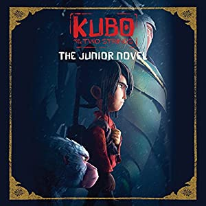 Kubo and the Two Strings: The Junior Novel Audiobook