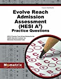 Evolve Reach Admission Assessment (HESI A2) Practice Questions: HESI A2 Practice Tests & Exam Review for the Health Education Systems, Inc. Admission Assessment Exam