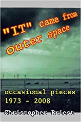 It Came from Outer Space: Occasional Pieces 1973-2008