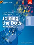 Joining the Dots for Guitar, Grade 1: A Fresh Approach to Sight-Reading