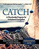 CATCH: Implementation Guide: A Churchwide Program for Invitational Evangelism
