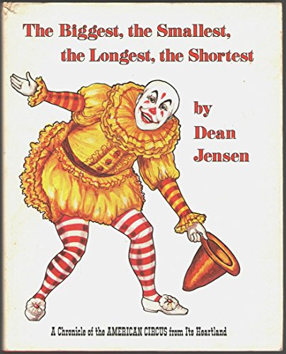 The biggest, the smallest, the longest, the shortest: A chronicle of the American circus from its heartland