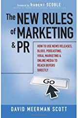 The New Rules of Marketing and PR: How to Use News Releases, Blogs, Podcasting, Viral Marketing and Online Media to Reach Buyers Directly Hardcover