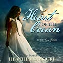 Heart of the Ocean Audiobook by Heather B. Moore, H. B. Moore Narrated by Erin Spencer