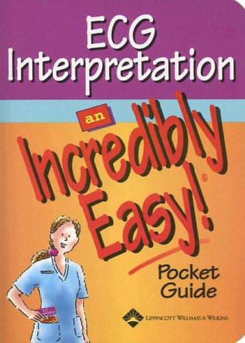 ECG Interpretation: An Incredibly Easy! Pocket Guide (Incredibly Easy! Series®)