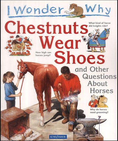 I Wonder Why Chestnuts Wear Shoes and Other Questions About