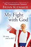 My Fight with God, Brian Klemmer, 0768432537