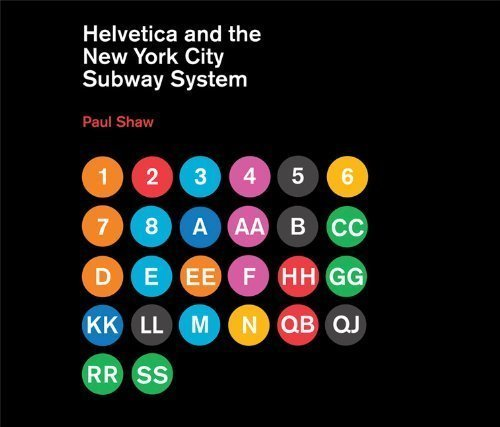 Helvetica and the New York City Subway System: The True (Maybe) Story by Paul Shaw (Feb 11 2011)