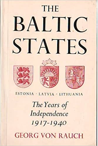 Book The Baltic States: The Years of Independence : Estonia, Latvia, Lithuania, 1917-1940
