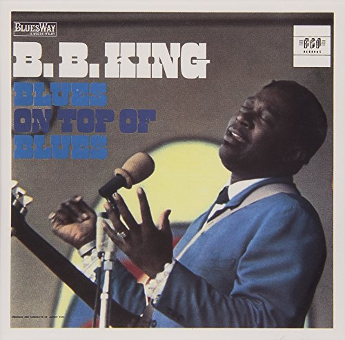 B.B. King - B.b. King -  Blues On Top Of Blues - Zortam Music