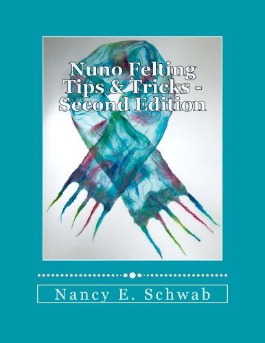 Nuno Felting Tips & Tricks - Second Edition PDF