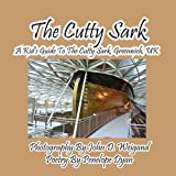 The Cutty Sark--A Kid's Guide to the Cutty Sark, Greenwich, Uk, Penelope Dyan, 1614771340