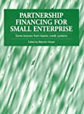 Partnership Financing for Small Enterprise: Some Lessons from Islamic Credit Systems