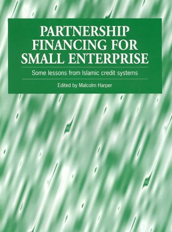 Partnership Financing for Small Enterprise: Some Lessons from Islamic Credit Systems by Brand: Practical Action