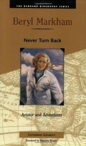 Beryl Markham: Never Turn Back (Barnard Biography Series)