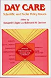 Day Care: Scientific and Social Policy Issues, , 0865691096