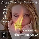 Happy Birthday, Dear Emily | Mike Murphy