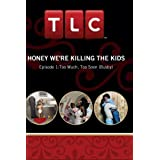 Honey We're Killing the Kids - Episode 1:Too Much, Too Soon