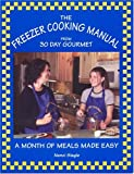 The Freezer Cooking Manual from 30 Day Gourmet, Nanci Slagle, 0966446755