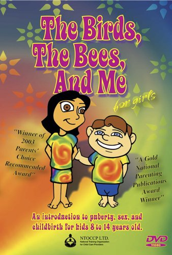 The Birds, the Bees and Me: For Girls