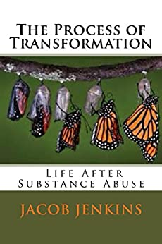 The Process of Transformation: Life After Substance Abuse ...