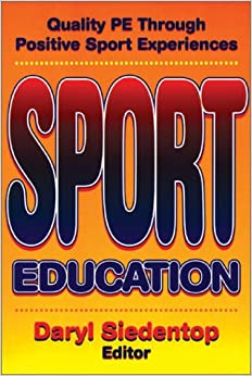 Book Sport Education: Quality PE Through Positive Sport Experiences