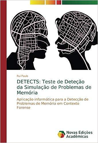 DETECTS: Teste de Deteção da Simulação de Problemas de Memória: Aplicação informática para a Detecção de Problemas de Memória em Contexto Forense ...