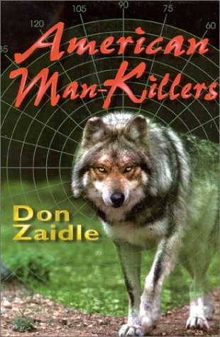 American Man-Killers: True Stories of a Dangerous Wilderness