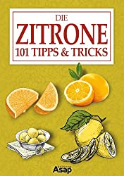 Die Zitrone: 101 Tipps & Tricks (German Edition)