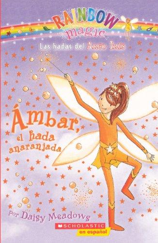 Download Ambar El Hada Anaranjada (Amber The Orange Fairy) (Turtleback School & Library Binding Edition) (Rainbow Magic: Las Hadas del Arco Iris) (Spanish Edition) ebook