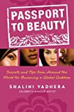 Passport to Beauty: Secrets and Tips from Around the World for Becoming a Global Goddess