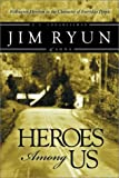 img - for Heroes Among Us: Deep Within Each of Us Dwells the Heart of a Hero book / textbook / text book
