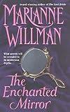 The Enchanted Mirror, Marianne Willman, 0312970803