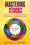 img - for Mastering Stocks: Strategies for Day Trading, Options Trading, Dividend Investing and Making a Living from the Stock Market book / textbook / text book