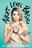 Book cover from Next Level Basic: The Definitive Basic Bitch Handbook by Stassi Schroeder