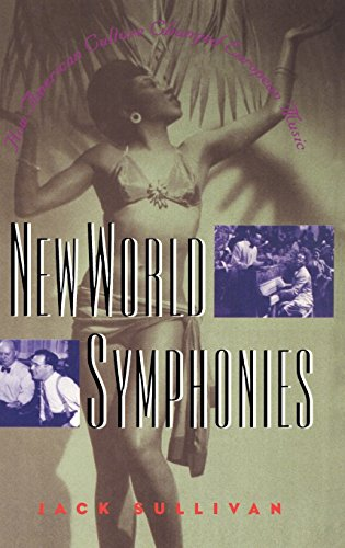 New World Symphonies: How American Culture Changed European Music by Jack Sullivan