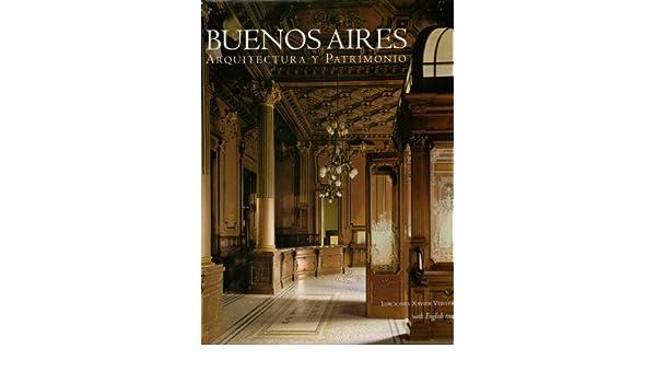 Buenos Aires: Arquitectura y Patrimonio: Amazon.es: Fabio Grementieri: Libros