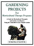 Gardening Projects for Horticultural Therapy Programs, Hank Bruce and Tomi Folk, 0970596227